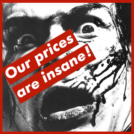 Barbara Kruger - Our Prices Are Insane