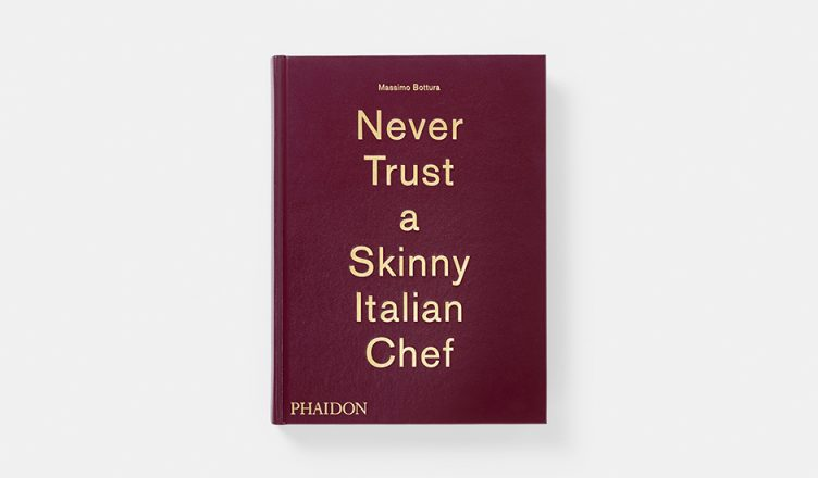 Never Trust a Skinny Italian Chef – Massimo Bottura Cover