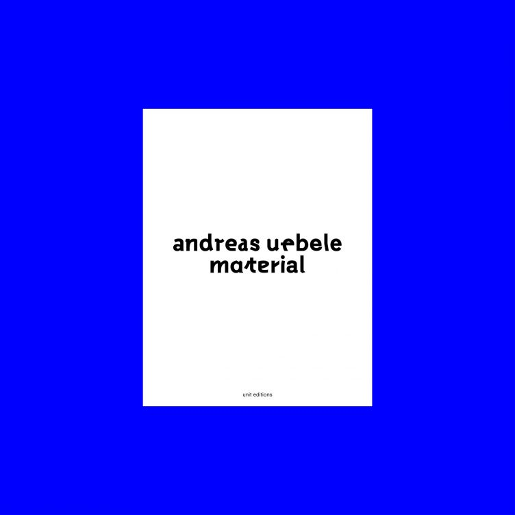 Andreas Uebele Material – Unit Editions Book 001