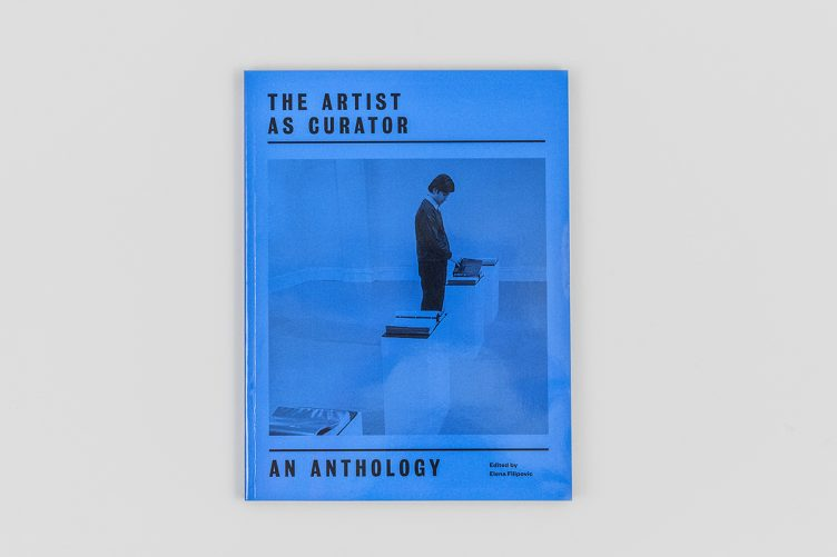 The Artist as Curator: An Anthology 001