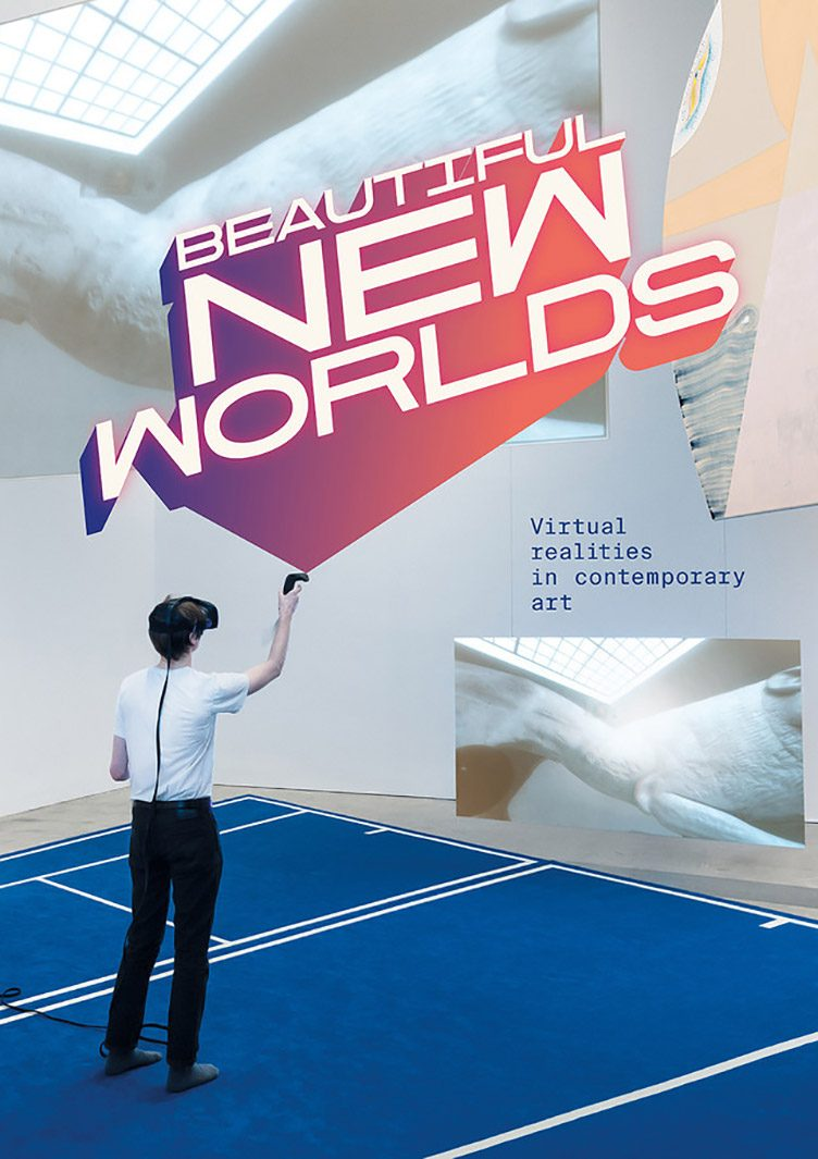 Beautiful New Worlds - Virtual Realities in Contemporary Art
