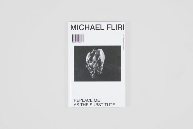 Replace Me as the Substitute by Michael Fliri - Mousse Publishing 02
