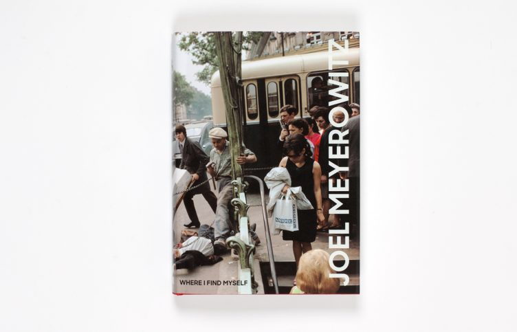 Joel Meyerowitz: Where I Find Myself A Lifetime Retrospective Cover 001