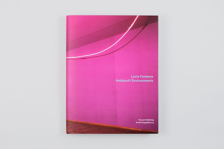 Lucio Fontana: Ambienti / Environments Cover 002
