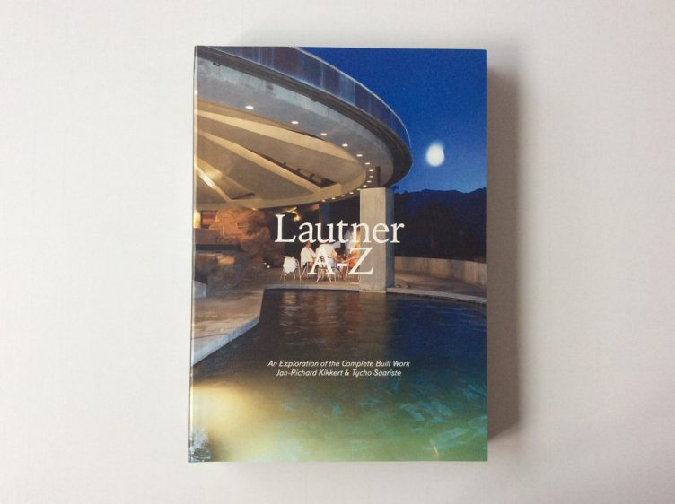 Lautner A-Z: An Exploration of the Complete Built Work Cover