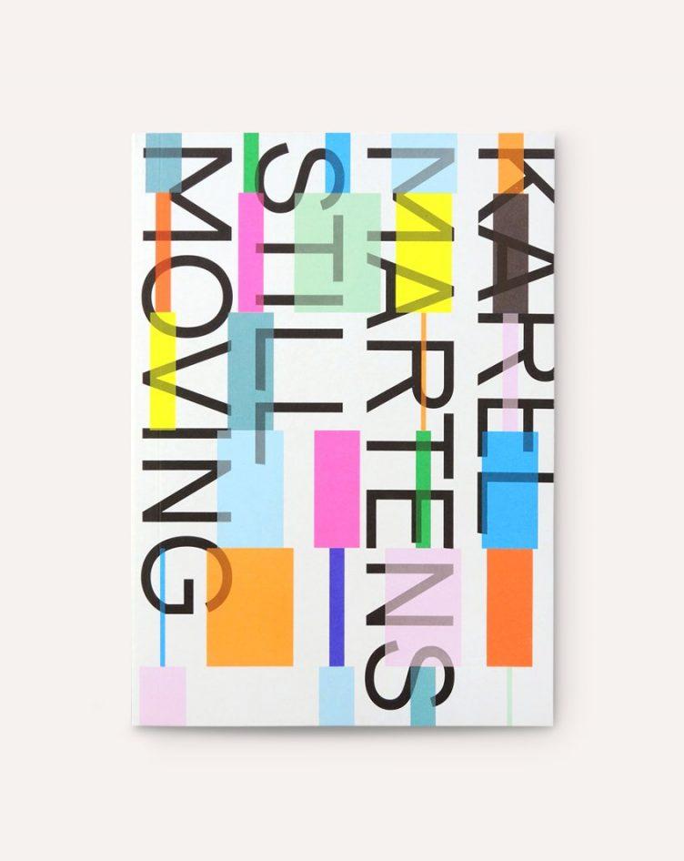 Karel Martens: Still Moving Cover