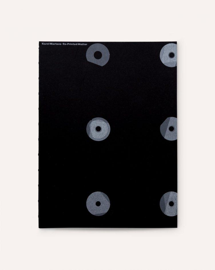 Karel Martens: Re-Printed Matter (Black and White Edition)