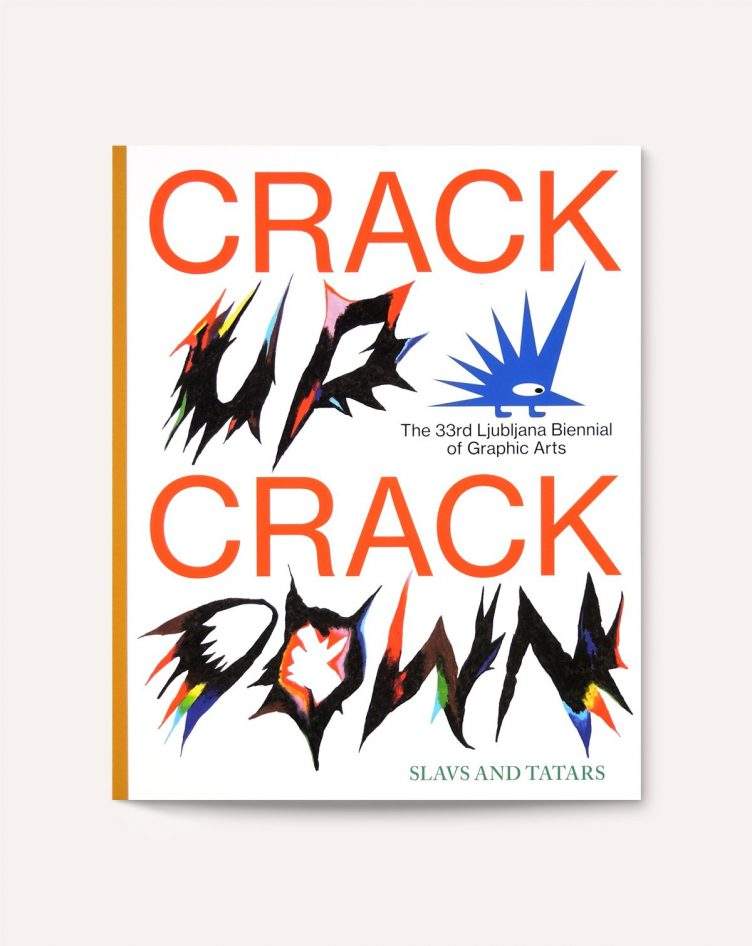 Crack Up - Crack Down: 33rd Ljubljana Biennial of Graphic Arts Cover