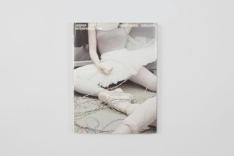Jesper Just: Servitudes. Circuits. Interpassivities. Cover 002