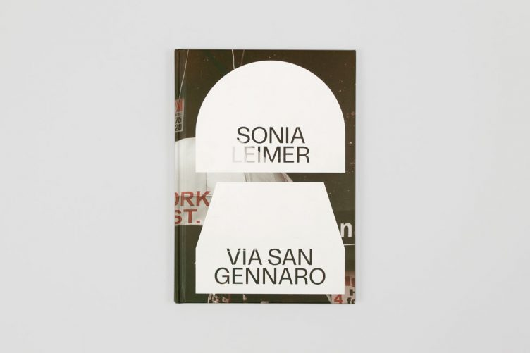 Sonia Leimer: Via San Gennaro Cover 002