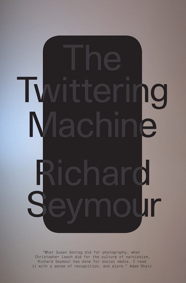 The Twittering Machine by Richard Seymour Book Cover